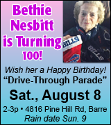 Birthday parade for Bethie Nesbitt 2 p.m. on Pine Hill Road, Barre